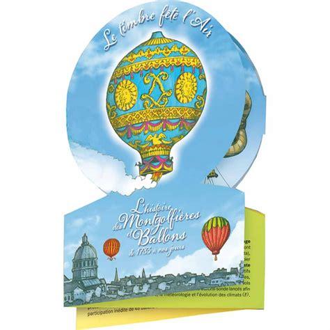 timbre 2013 les petits bonheurs timbre 2013 le timbre f 234 te l air l histoire des montgolfi 232 res et ballons de 1783 224 nos jours