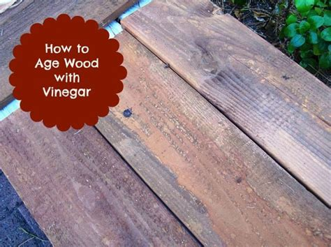 age or stain wood with vinegar