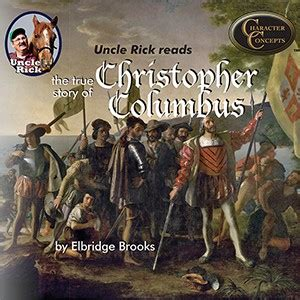 the true story of christopher columbus called the great admiral books rick reads the true story of christopher columbus cd