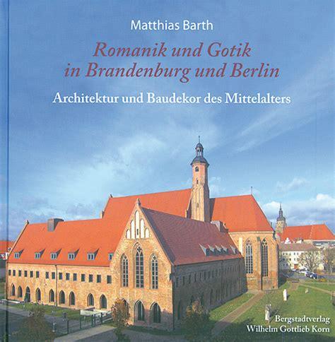 Architekten Berlin Liste by Romanik Und Gotik In Brandenburg Und Berlin Architektur