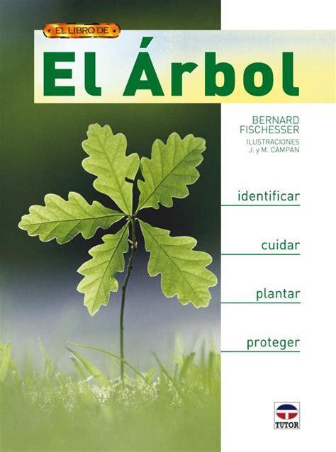 libro el curioso rbol prodigioso el rbol fischesser bernard libro en papel 9788479027834