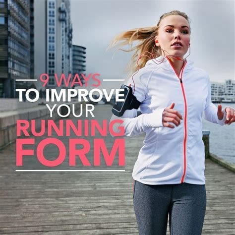 9 tips to improve running 9 tips to improve running fitness inspiration runners and running form