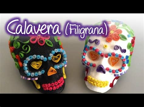imagenes de calaveras de unicel decoradas calaveras decoradas con filigrana quilling skulls youtube