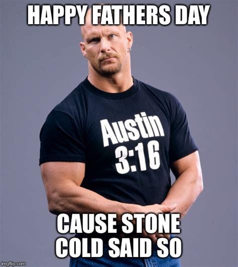 Stone Cold Steve Austin Memes - stone imgflip