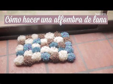 como hacer una alfombra con retazos de tela todo c 243 mo hacer una alfombra de lana manualidades con lana