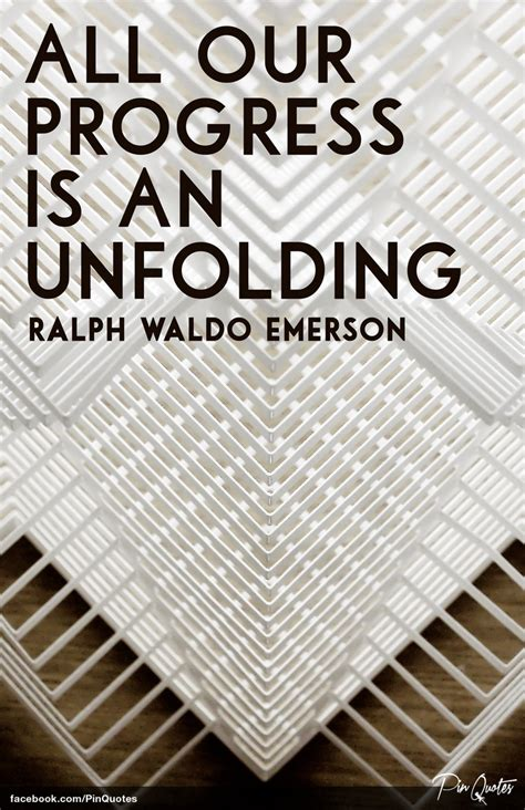 printable ralph waldo emerson quotes all our progress is an unfolding quot ralph waldo emerson