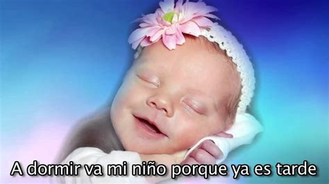 youtube cancion de cuna ea la nana cancion de cuna para bebes con letra