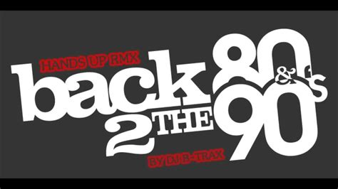 80s 90s best of 80s 90s up rmx by dj b trax
