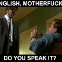 English Motherfucker Do You Speak It Meme - english motherfucker do you speak it pictures images