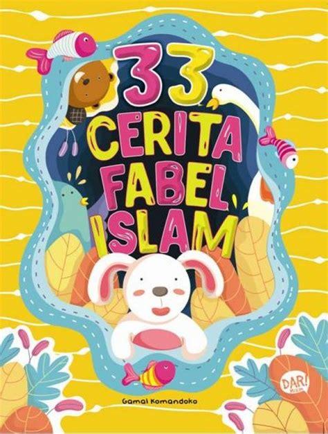 33 Binatang Paling Heboh Dongeng Fabel bukukita kkm 33 fabel islami toko buku