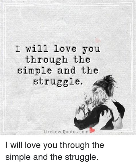 i love you through i will love you through the simple and the struggle like love quotescom i will love you through