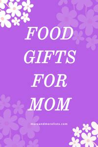 cooking gifts for mom list of food gifts for mom more and more lists