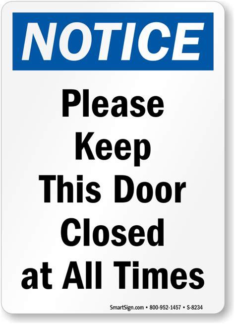 Locked Out Of Bedroom Door keep door closed signs do not prop door open signs