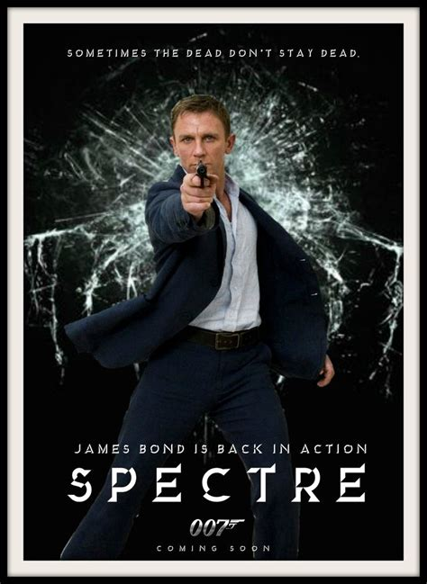 what james bond film is after spectre james bond quot spectre quot movie poster jamesbond 007 bond24