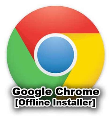 chrome xp offline installer tweaks tricks google chrome offline installer latest