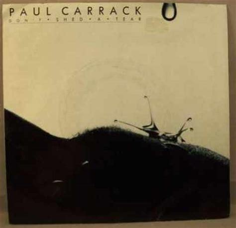 Dont Shed A Tear by Paul Carrack Don T Sjed A Tear Records Lps Vinyl And Cds