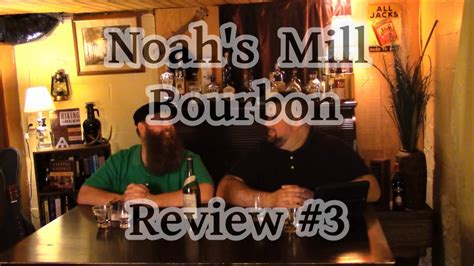 noah mills bourbon review noah s mill bourbon whiskey review 3 youtube