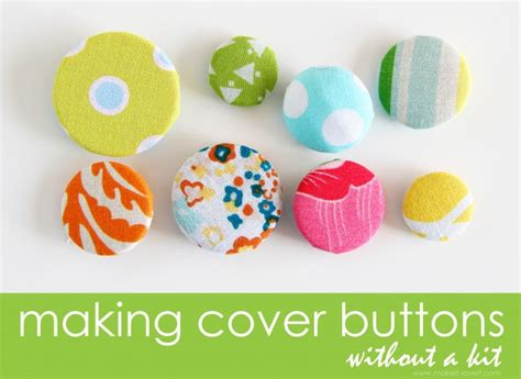 how to make upholstery buttons sewing tips making cover buttons without a kit make