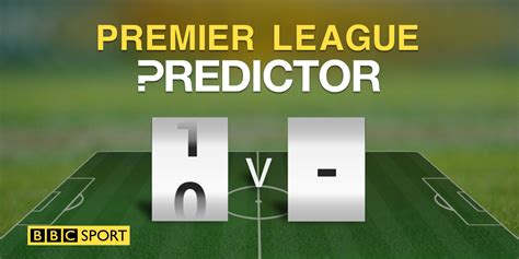 epl table bbc live predictor football bbc sport