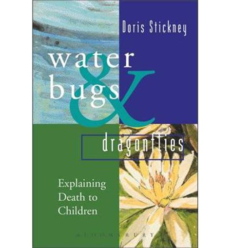 water bugs and dragonflies explaining death to young children a waterbugs and dragonflies doris stickney 9780826464583