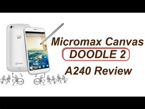 micromax canvas doodle 2 a240 detailed review unboxing