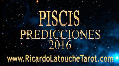 youtube predicciones de los signos piscis 2016 video predicciones 2016 piscis horoscopo ricardo