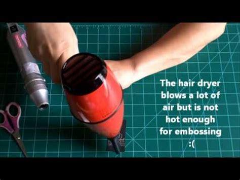Hair Dryer Vs Heat Gun Embossing hair dryer vs heat embossing tool
