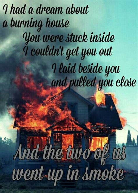 Burning House Song by 25 Best Ideas About Burning House On Burning