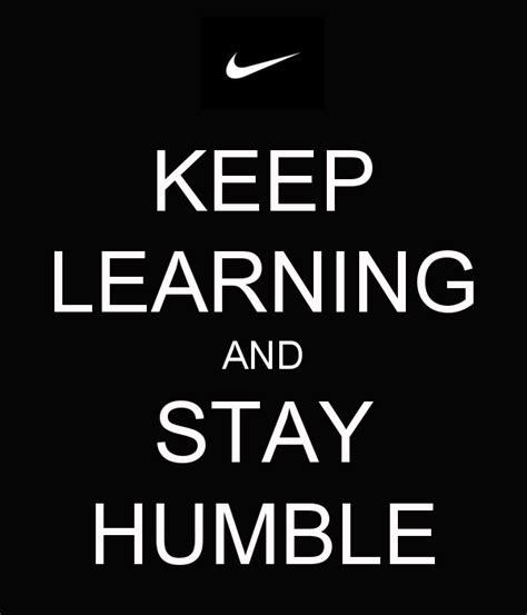 stay humble quotes stay humble quotes quotesgram