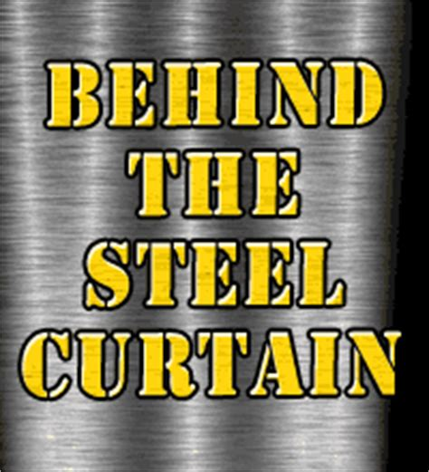 pittsburgh steelers behind the steel curtain behind the steel curtain a pittsburgh steelers community