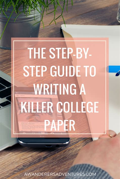 How To Write A Killer College Essay by The Step By Step Guide To Writing A Killer College Paper Step Guide College And Tired