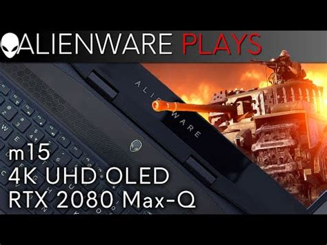 alienware m15 2080 max q alienware m15 4k oled gaming laptop battlefield v gameplay rtx 2080 max q duncannagle
