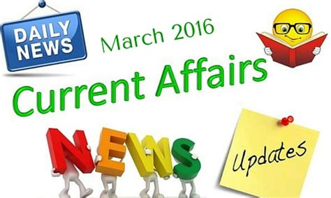 Current Affairs For Mba 2016 by Current Affairs March 2016 Gkwala