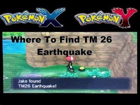 earthquake x and y where to find tm 26 earthquake in pokemon x and y youtube
