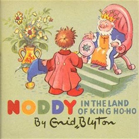 land a place where the is king books noddy in the land of king ho ho the noddy castle book no