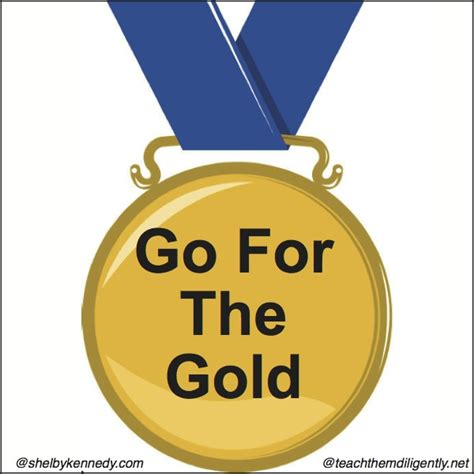 Goes For The Gold go for the gold teach them diligently