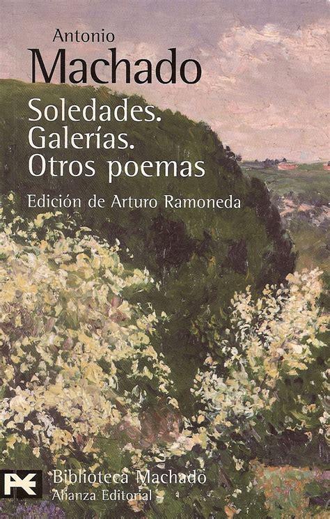 soledades galerias otros poemas 20 soledades galer 237 as y otros poemas antonio machado libros de ayer y hoy