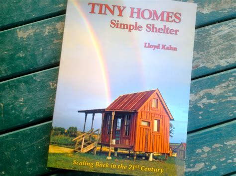 tiny homes simple shelter 0936070528 new book tiny homes simple shelter by lloyd kahn milkwood courses skills for real