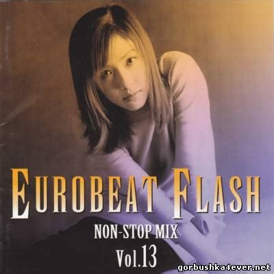 13 non stop eurobeat flash vol 13 1997 non stop mix 6 january 2014