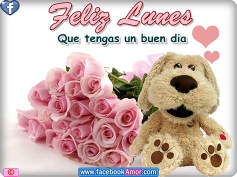 imagenes de rosas feliz dias lunes grandes feliz lunes im 225 genes bonitas para facebook amor y amistad