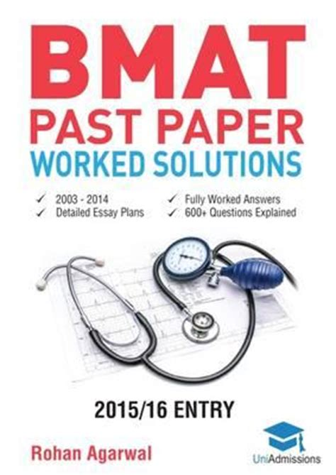 Bmat Past Papers Essay by Bmat Past Paper Worked Solutions Rohan Agarwal 9780993231148