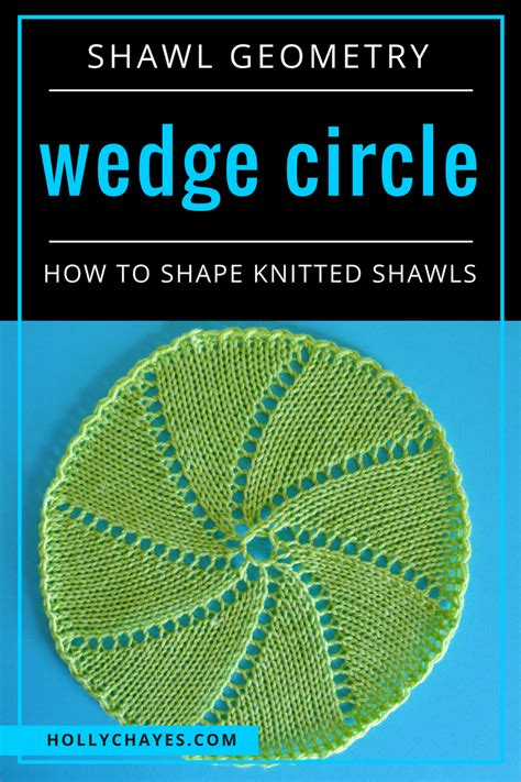 how do you knit a circle chayes 187 shawl geometry wedge circles