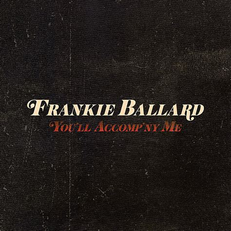frankie ballard you ll accomp ny me listen