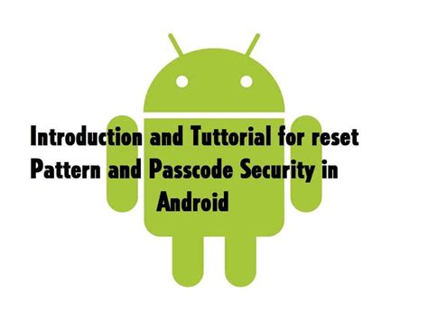 reset pattern lock in android introduction to reset android passcode and pattern lock