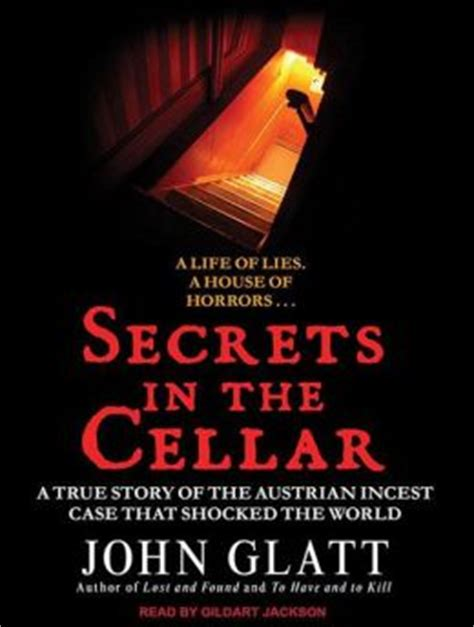one true a novel secrets in the cellar the true story of the austrian