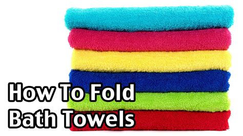 how to fold towels for bathroom how to fold bath towels youtube