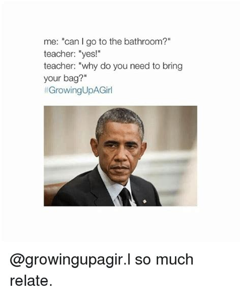 why do i go to the bathroom so often 25 best memes about girl memes girl memes