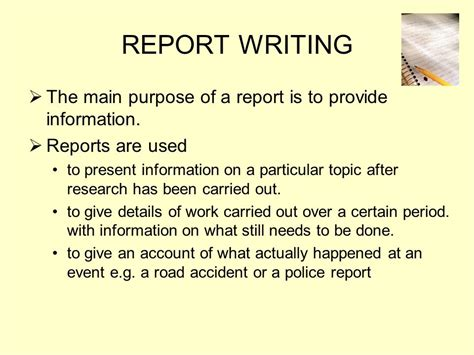 Report Writing On Road by Report Writing The Purpose Of A Report Is To Provide Information Ppt