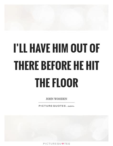 top 28 hit the floor quotes 169 best cheer quotes