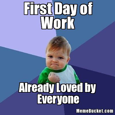 First Day Of College Meme - first day at work meme pictures to pin on pinterest